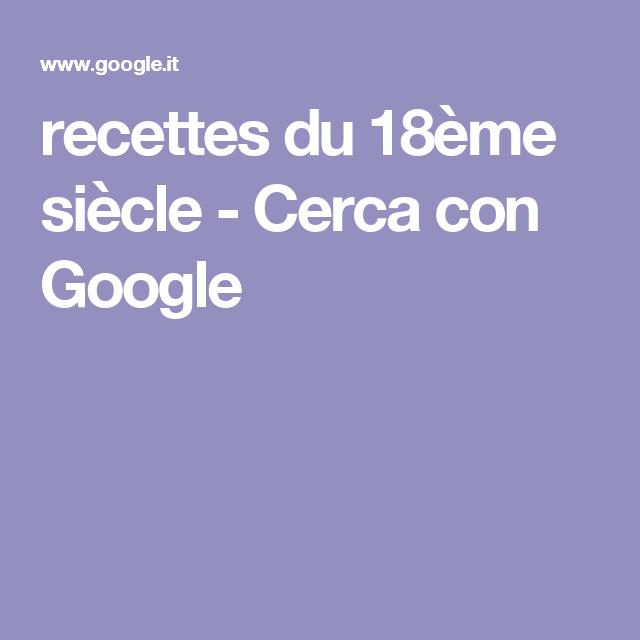 recettes du 18ème siècle - Cerca con Google