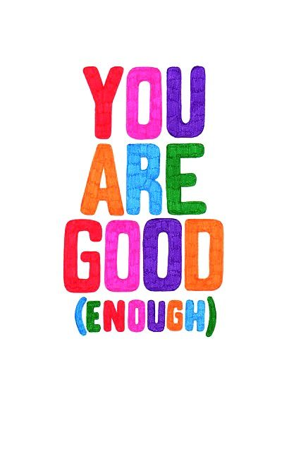 """""""You are good enough!"""" You are enough to take the first step towards your dreams."""