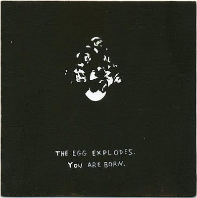 personal message: The egg explodes/You are born
