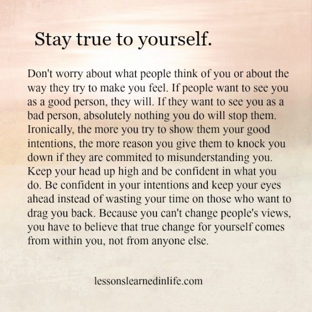 Lessons Learned In Life Stay True To Yourself Quotes Quotes