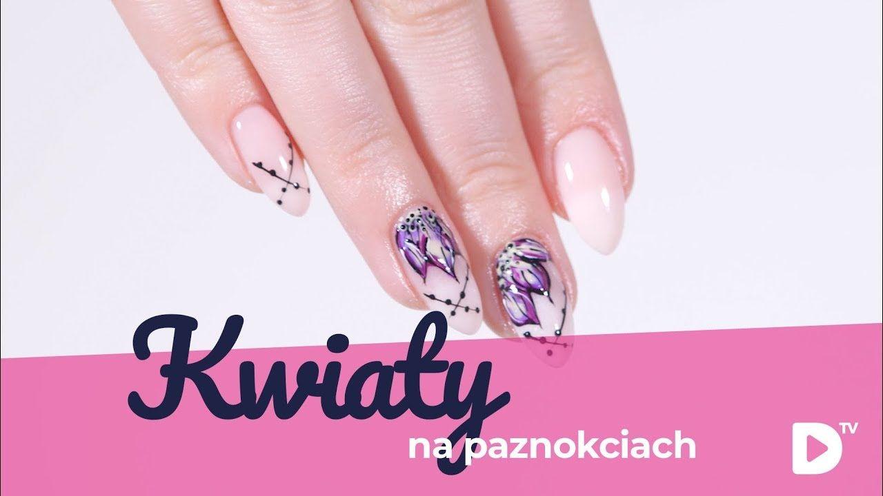 Kwiaty Na Paznokciach Domodi Tv Poznaj Najlepsze Wiosenne Trendy W Manicure Https Domodi Pl Trendy Poznaj Najlepsze Wiosenne Trendy W Manicur Nails Beauty