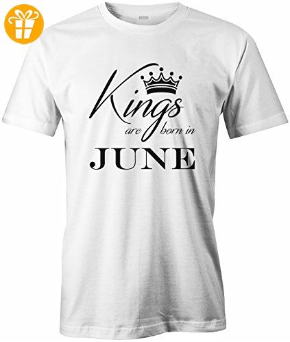 Kings are born in June - Geburtstag - Herren T-Shirt in Weiss by Jayess Gr. M - Shirts mit spruch (*Partner-Link)