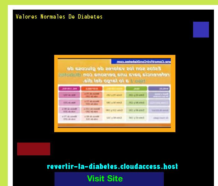 Valores Normales De Diabetes 185824 - Aprenda como vencer la diabetes y recuperar su salud.