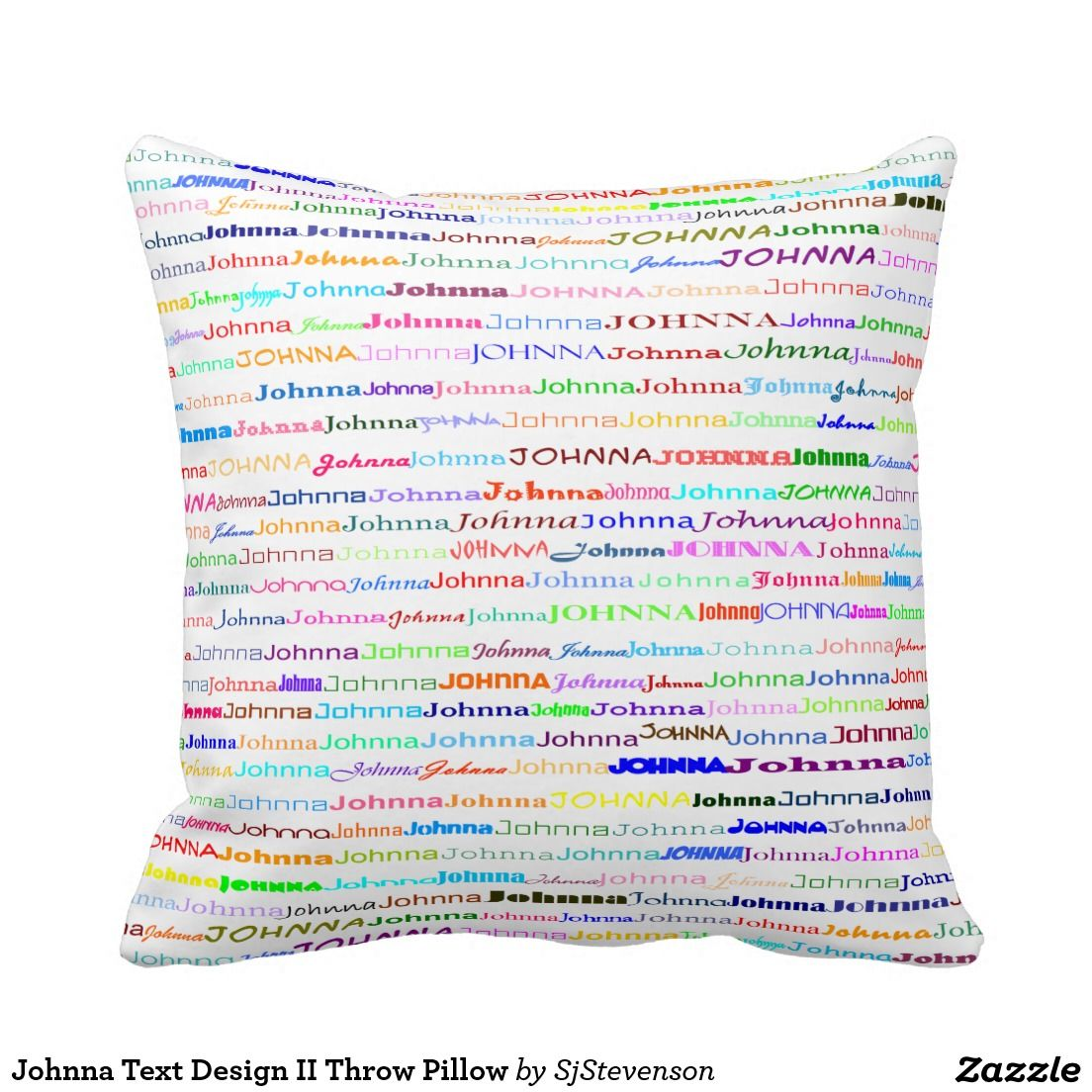 Johnna text design ii throw pillow pillow designs by sjs creations