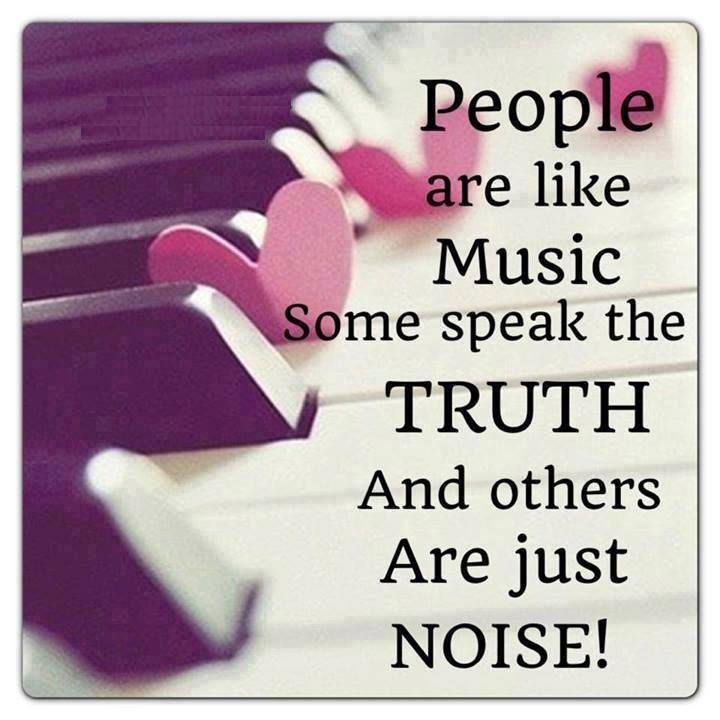 People Are Like Music Some Speak The Truth And Others Are Just