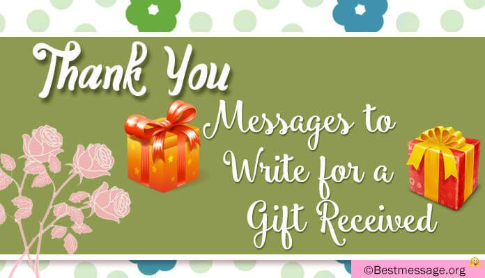 Thank You Messages To Write For A Gift Received Thank You Messages