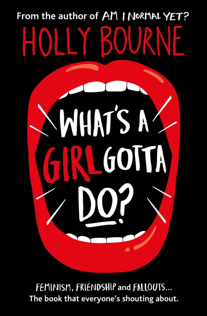 Holly Bourne takes on what it means to be a feminist in today's society  with no holds barred. What's A Girl Gotta Do tells the story of Lottie, ...