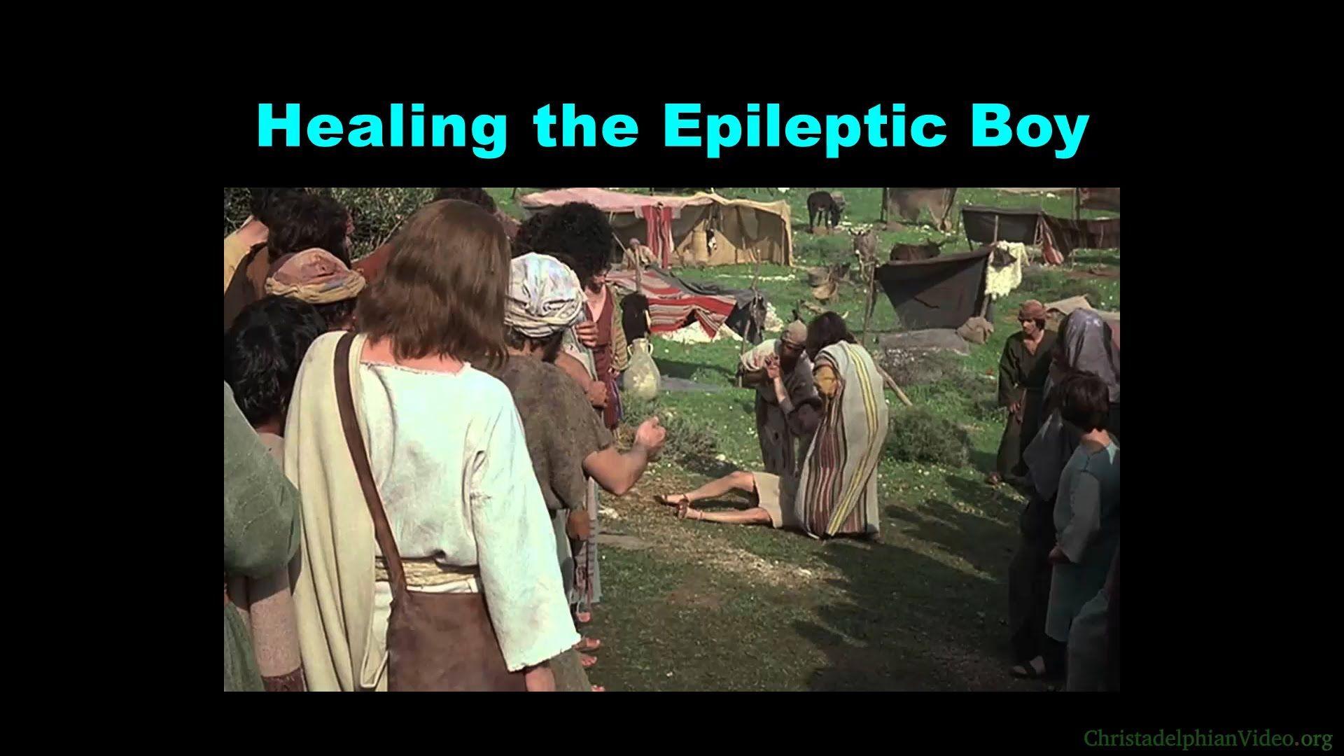 Healing the Epileptic Boy: Matthew 17 Vs 14- 21 | Matthew 17, Healing, Boys