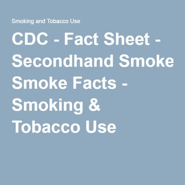 CDC - Fact Sheet - Secondhand Smoke Facts - Smoking \ Tobacco Use - free fact sheet