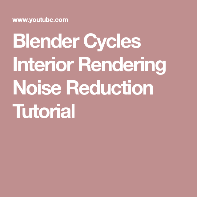Blender Cycles Interior Rendering Noise Reduction Tutorial