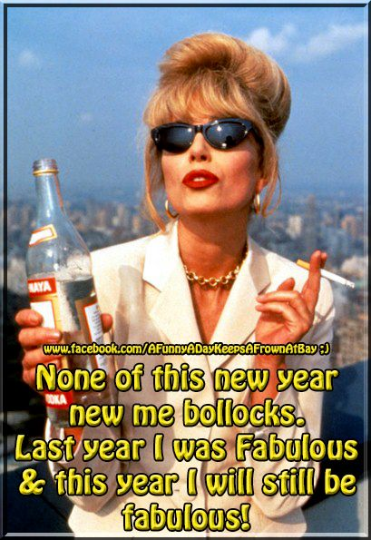 None Of This New Year New Me Bollocks Last Year I Was