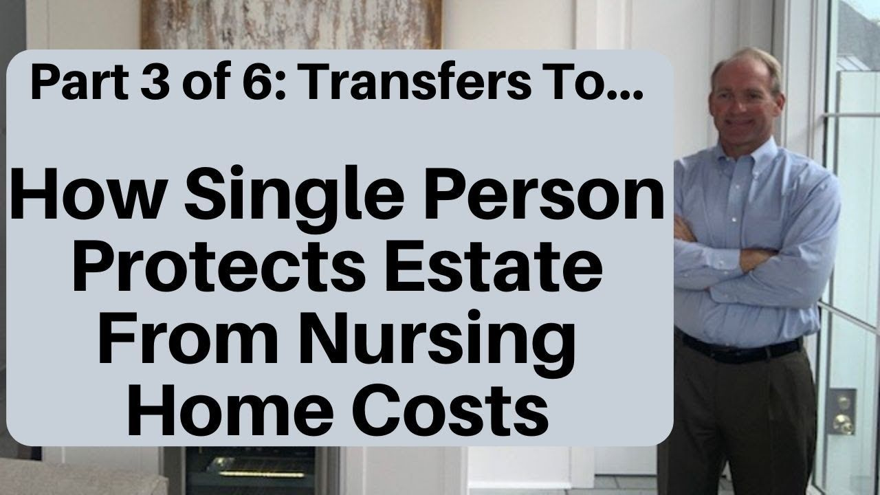 How Single Person Protects Assets From Nursing Home