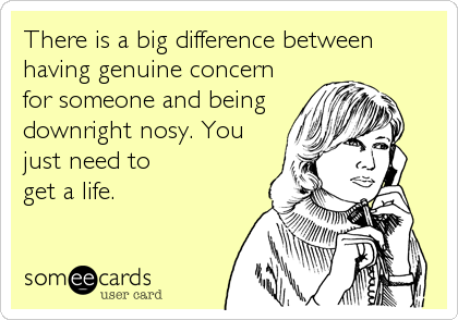 Get A Life Nosey People Quotes People Quotes Therapist Quotes