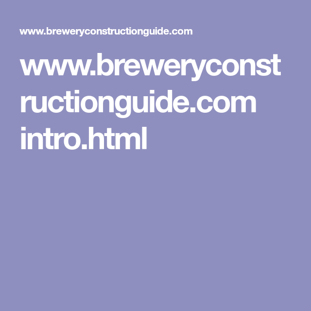 www.breweryconstructionguide.com intro.html
