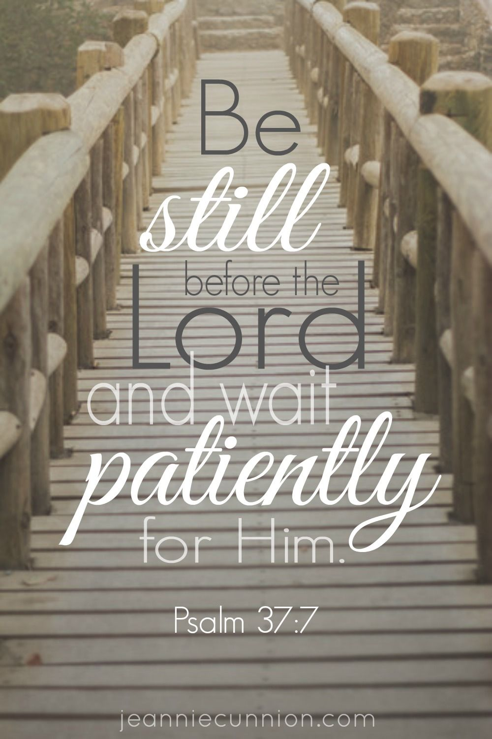 Be still before the lord and wait patiently for him read about be still before the lord and wait patiently for him read about parenting the wholehearted patience quotesbible verses buycottarizona Images