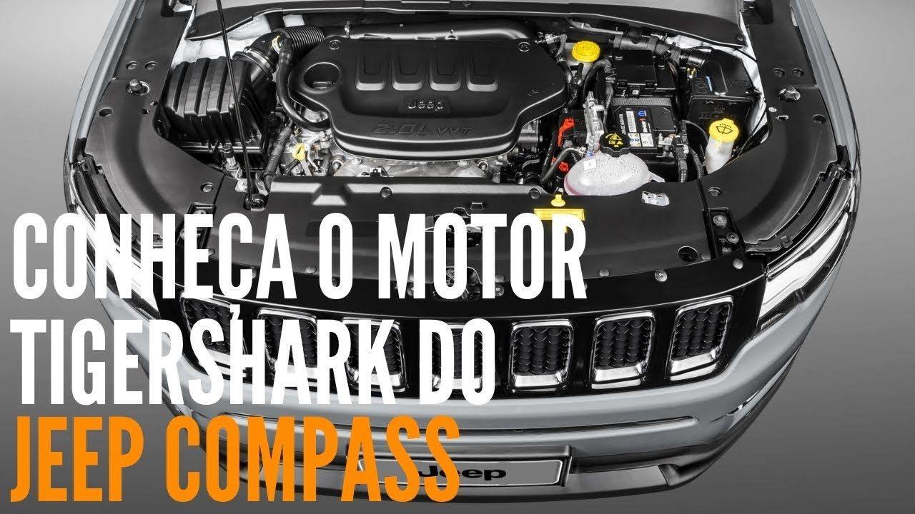 Tudo Sobre O Motor Tigershark Do Jeep Compass Flex Blogauto