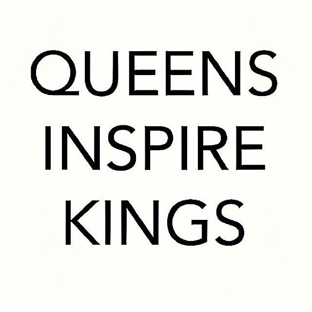 Queens Inspire Kings Enough Said Black Love Quotes Three