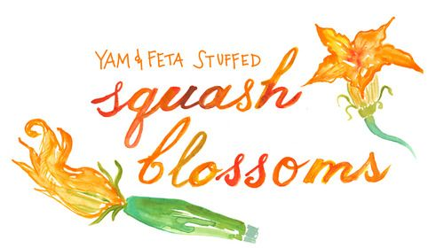 Yam & Feta stuffed squash blossoms! Just bake a yam/sweet...