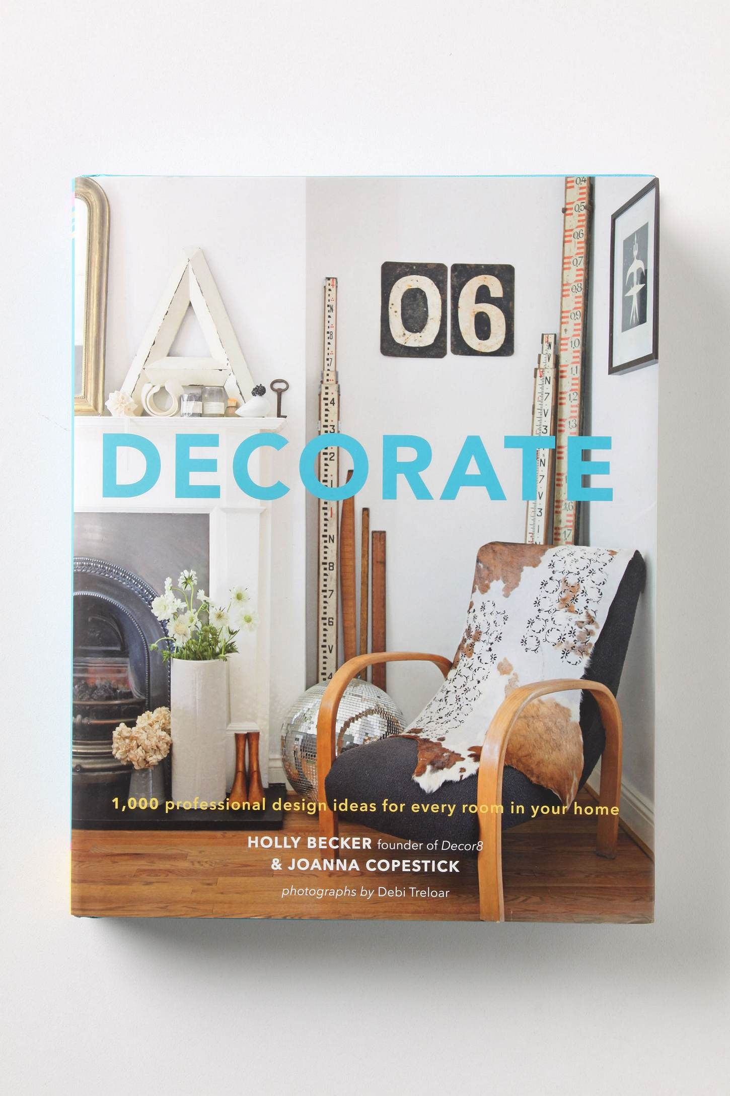 Decorate 1000 design ideas for every room in your home book