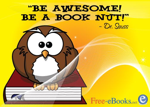 Be awesome. Be a book nut! ~ Dr. Seuss