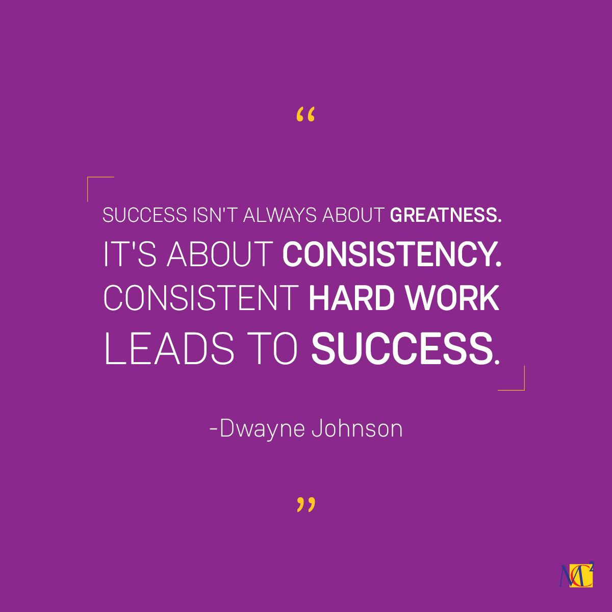 We Believe That Our Consistent Hard Work Is Why We Have The Opportunity To Work With The World S Most Successful Companies And Grow As Work Hard Success Quotes