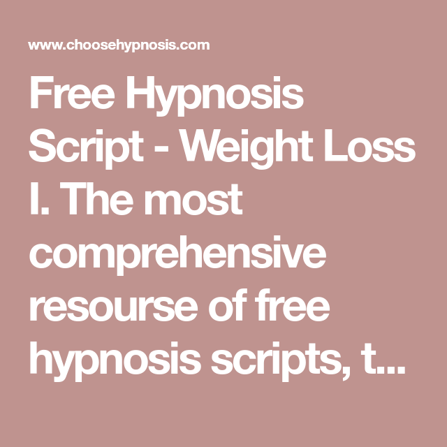 Free Hypnosis Script - Weight Loss I  The most comprehensive