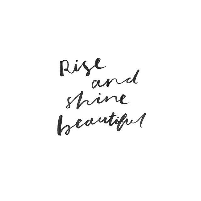 Rise And Shine Quotes Rise And Shine Beautiful  Вдохновение  Pinterest  Thoughts