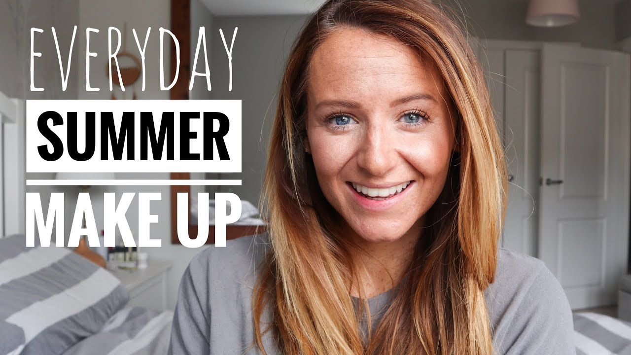 MY EVERYDAY SUMMER MAKE UP ROUTINE GLOWY MAKE UP FOR