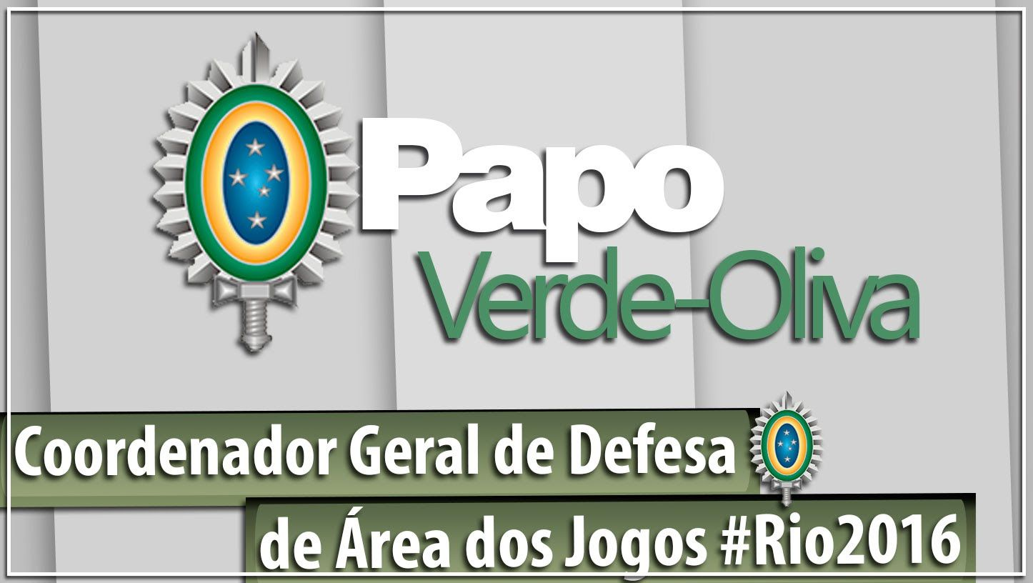 Papo Verde-Oliva - General Fernando - Coordenador Geral de Defesa de Áre...