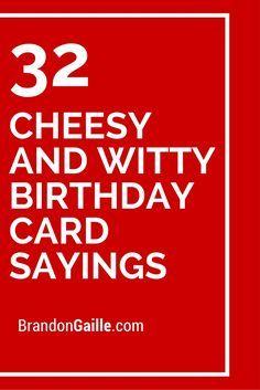 32 Cheesy and Witty Birthday Card Sayings | Card sayings ...