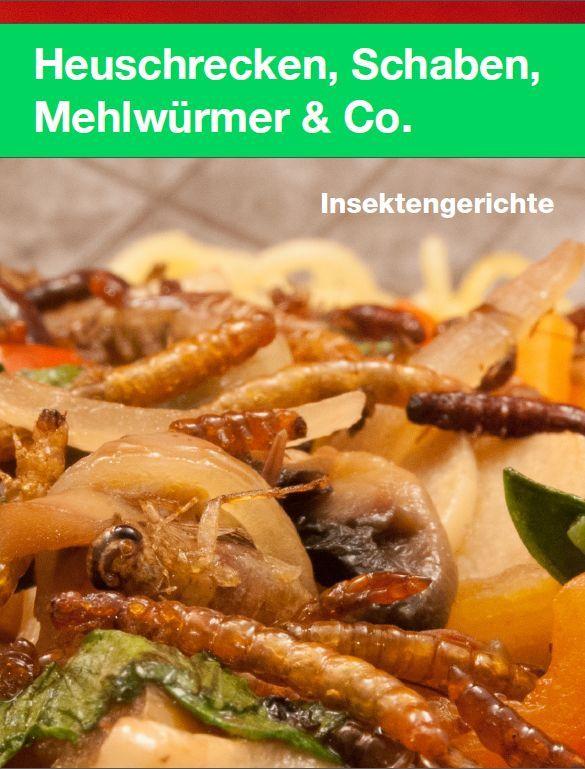 Buchrezension: Heuschrecken, Schaben, Mehlwürmer & Co - http://kathys-kuechenkampf.de/buchrezension-heuschrecken-schaben-mehlwuermer-co/