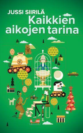 Jussi Siirilä, Kaikkien aikojen tarina. Gummerus 2014. #kirjat #kirjallisuus #Lappi