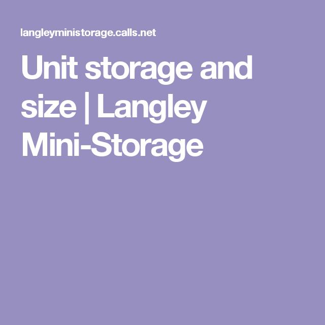 Unit Storage And Size Langley Mini Storage The Unit