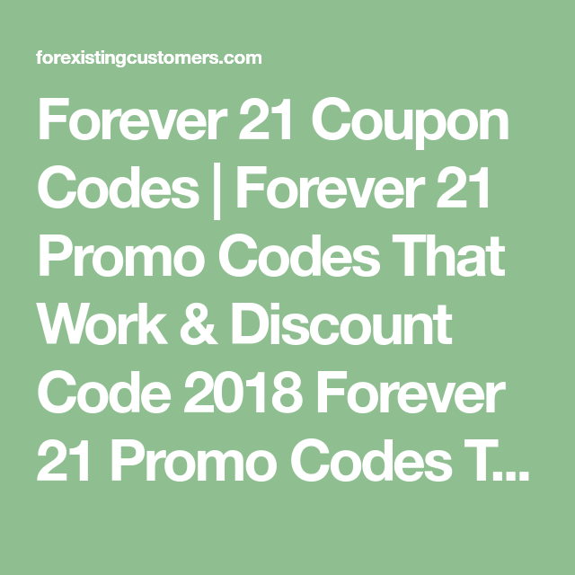 Forever 21 Coupon Codes - Forever 21 Promo Codes That Work & Discount Code 2018 Forever 21 Promo Codes That Work: We have the best working Forever 21 Promo Codes That Actually Work. Get the best Discount Codes with the exact discount codes we have mentioned. Don't Forget t rate us if you find the Forever 21 Discount … Continue reading \