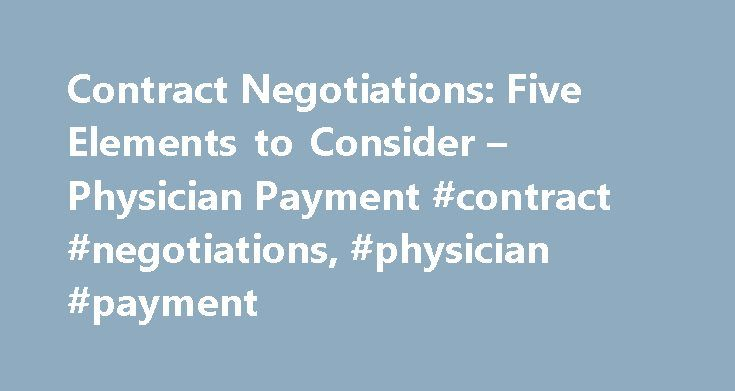 Contract Negotiations Five Elements to Consider \u2013 Physician Payment