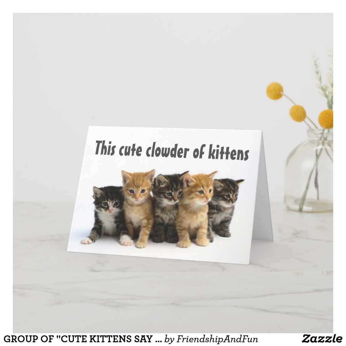 Group Of Cute Kittens Say Happy Birthday Card Zazzle Com Happy Birthday Cards Kittens Cutest Birthday Cards