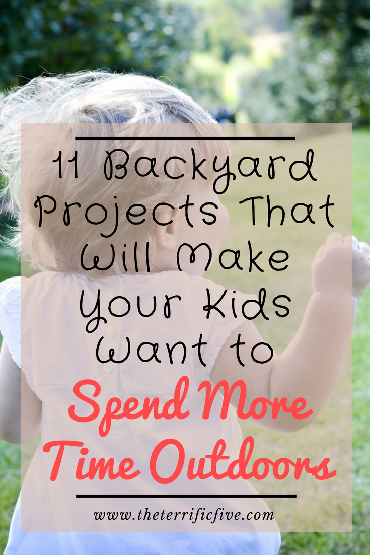11 Backyard Projects That Will Make Your Kids Want to