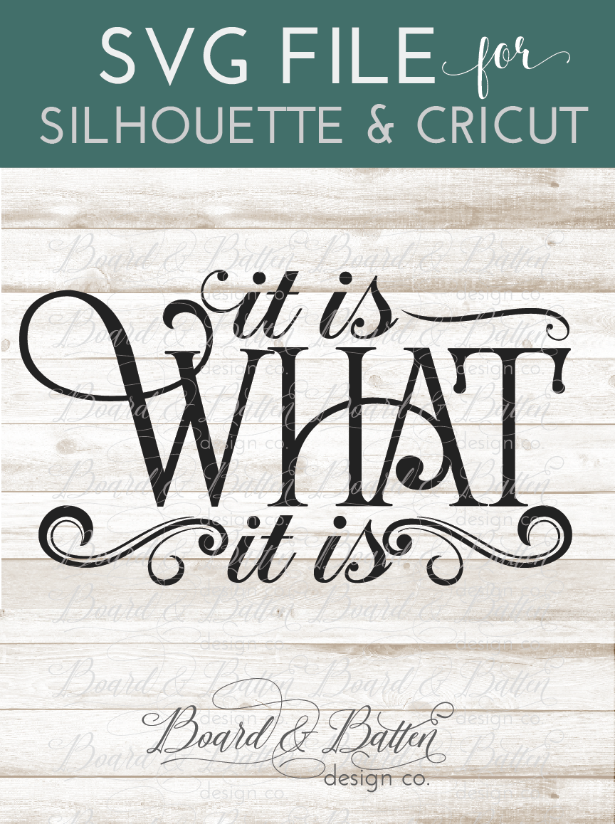 It is what it is SVG File Cricut, Silhouette, Silhouette