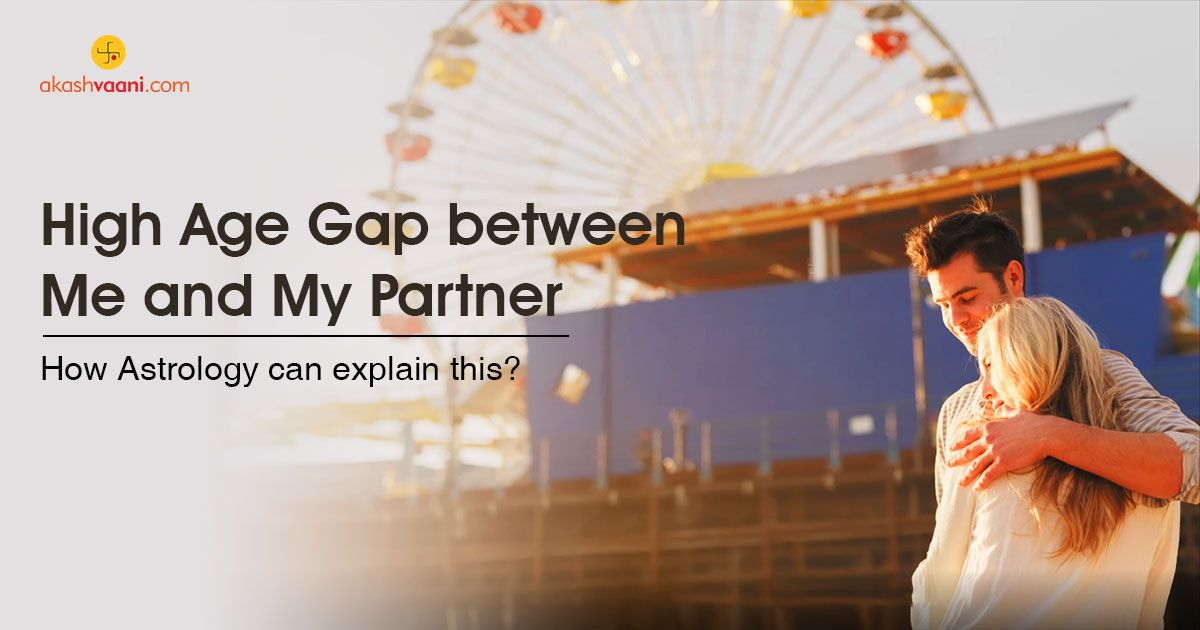 Relationship Gap Its Not Just What >> High Age Gap Between Me And My Partner How Astrology Can Explain