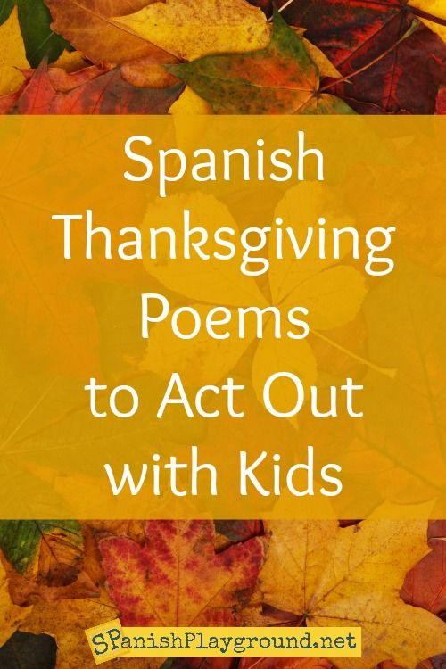 Latest Spanish Thanksgiving Poems to Act Out - Spanish Playground Thanksgiving Poems For Kids of the Month From spanishplayground.net