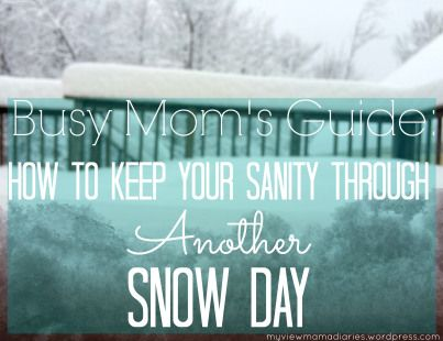 How To Keep Your Sanity Through Another Snow Day {The Mama Diaries}