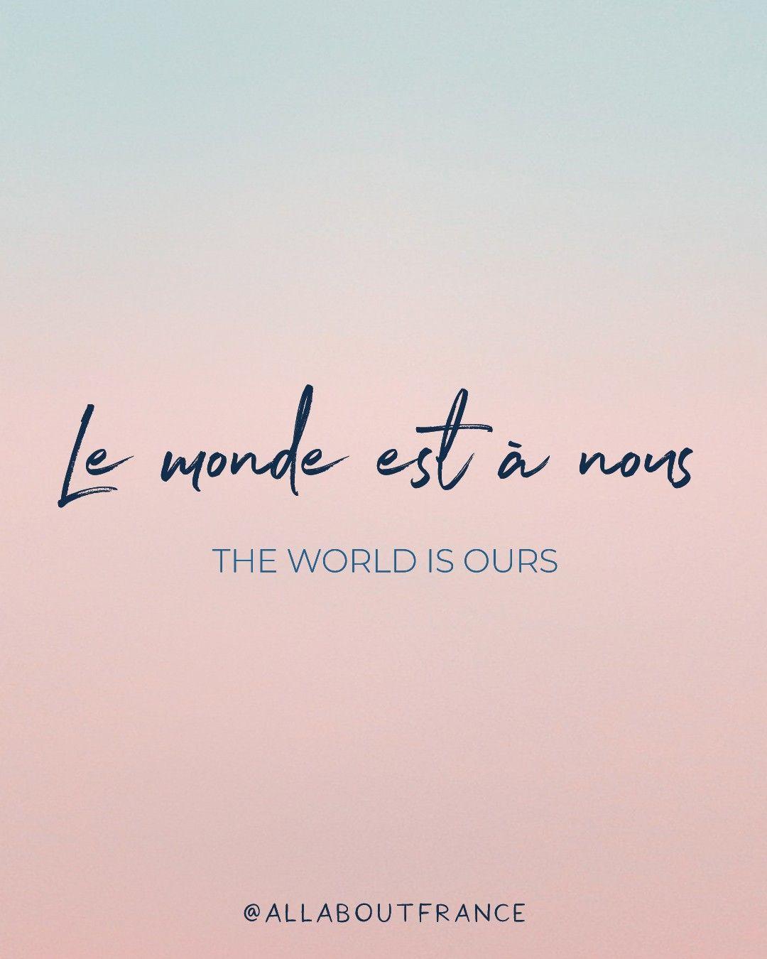 Le Monde Est A Nous : monde, SonjaMabel, French, Quotes,, Phrases,, Study