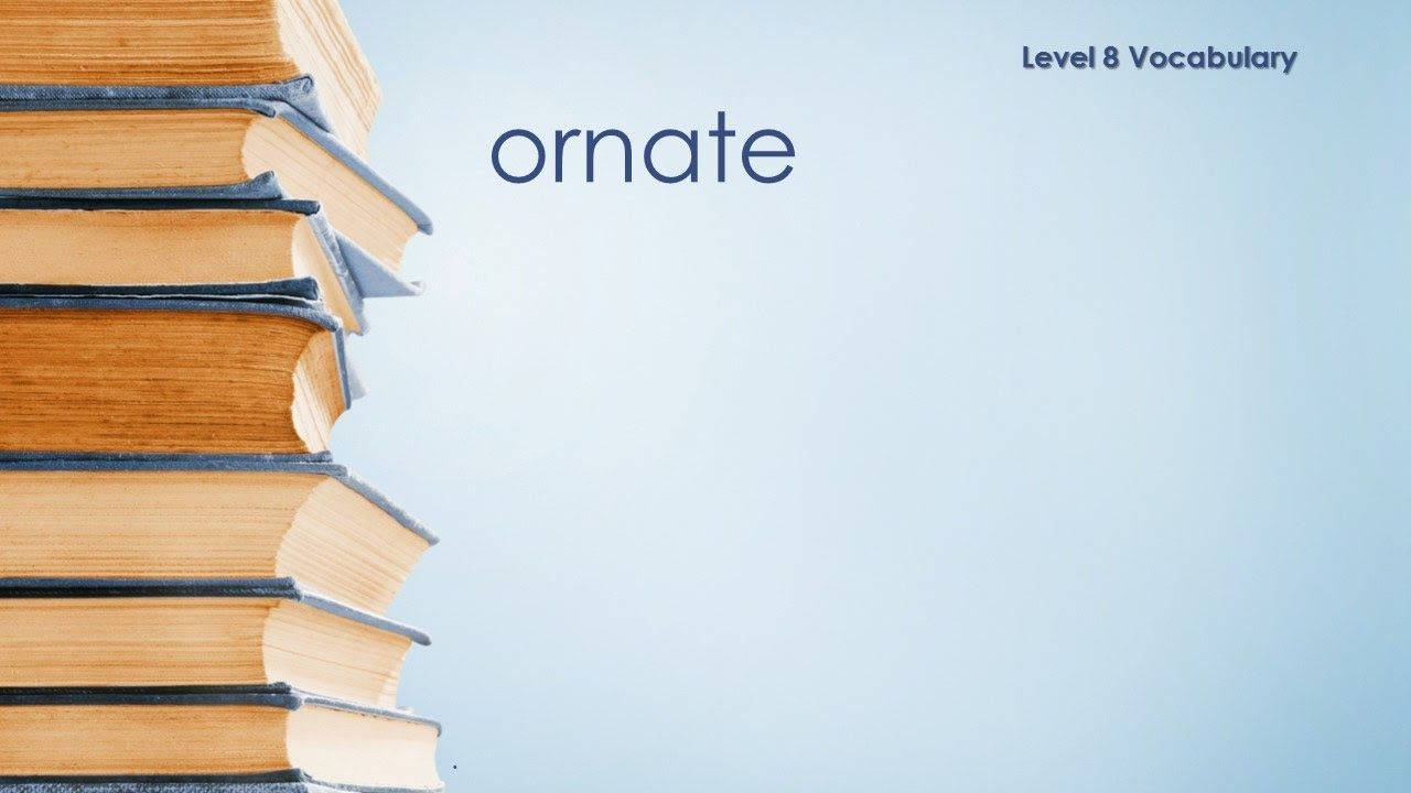 level 8 vocabulary ornate definition meaning