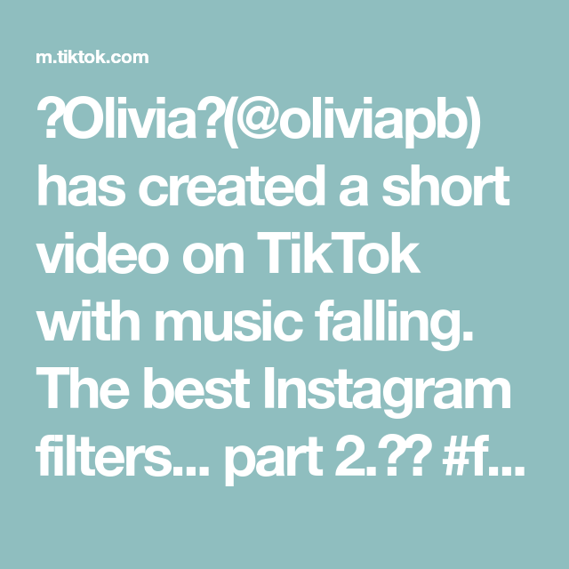 Olivia Oliviapb Has Created A Short Video On Tiktok With Music Falling The Best Instagram Filters Part 2 Instagram Filter Snapchat Filters Instagram