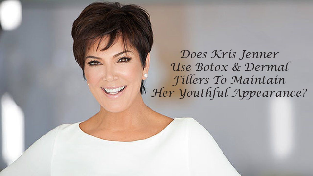 Does Kris Jenner Use Botox Dermal Filler To Maintain Her Youthful Appearance Find Out Here Dermal Fillers Botox Skincare Blog