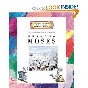 Grandma Moses (Getting to Know the World's Greatest Artists): Mike Venezia: 9780516279138: Amazon.com: Books.  GRACE Art schools may borrow this along with their portfolio.