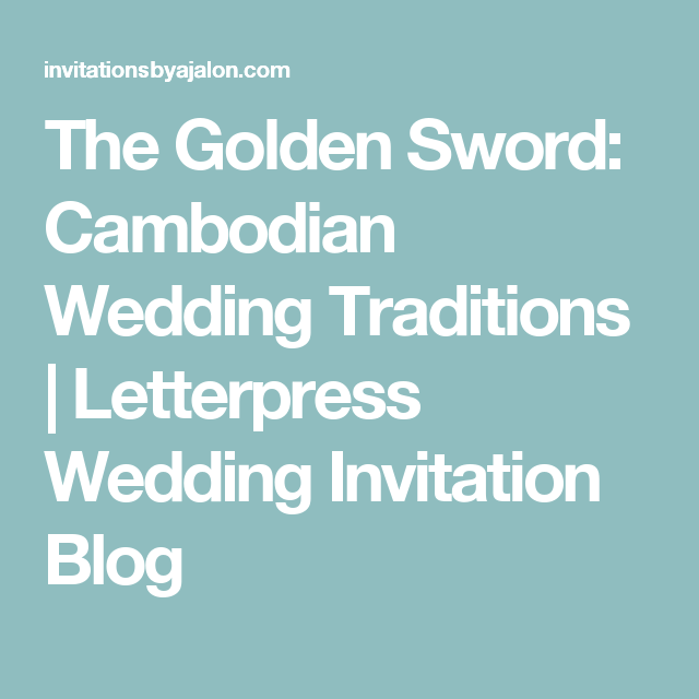 The Golden Sword Cambodian Wedding Traditions Letterpress Wedding