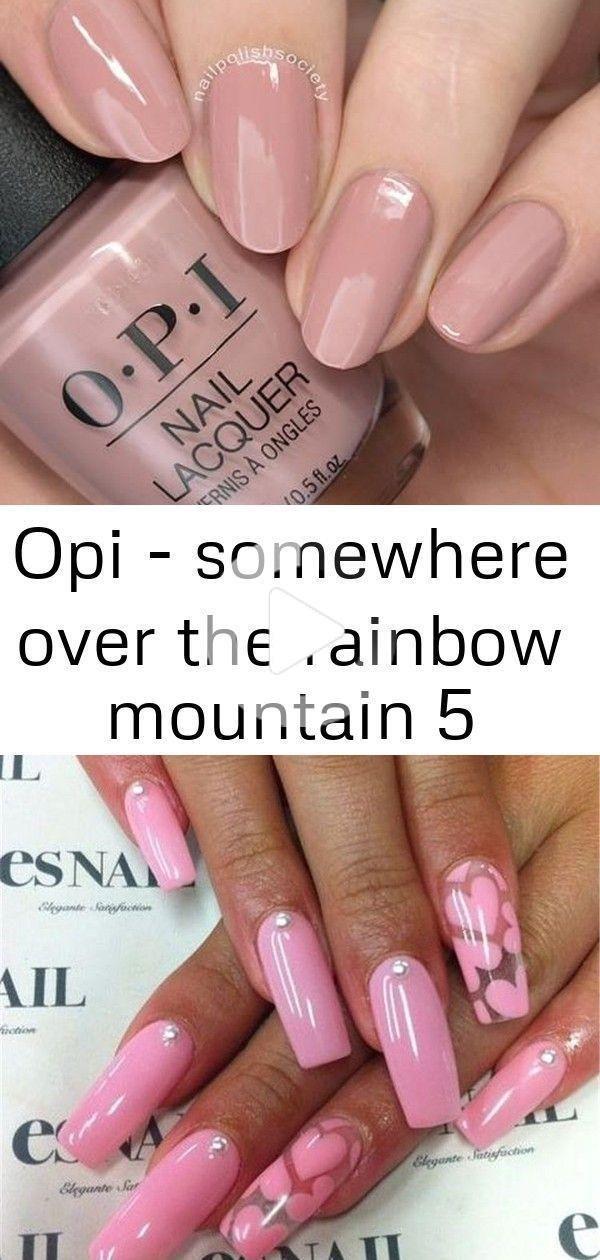 OPI – Irgendwo über dem Regenbogenberg Was ist los Nägel Schöner Valentinstag …