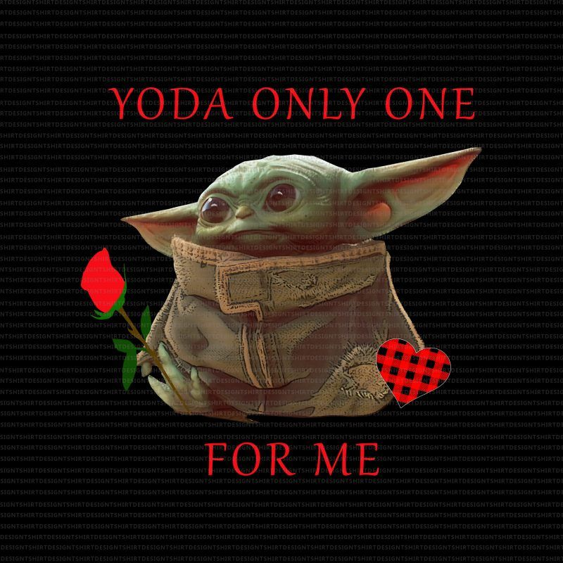 Yoda only one for me png,Yoda only one for me,Baby yoda
