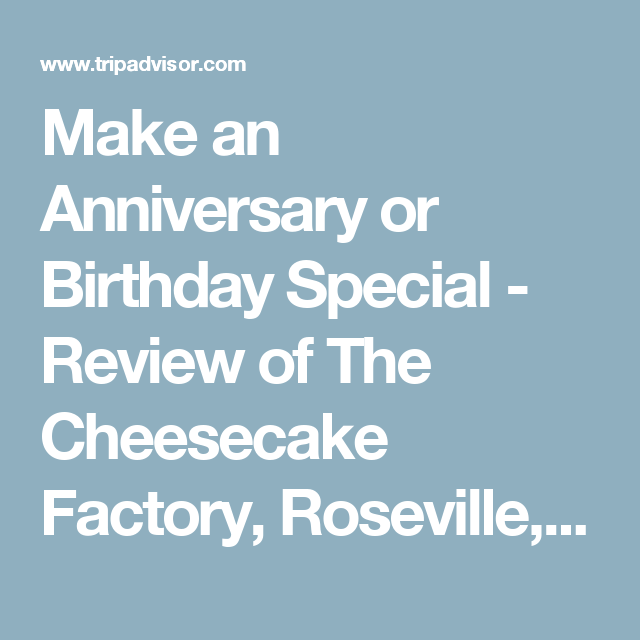 Make An Anniversary Or Birthday Special Review Of The Cheesecake